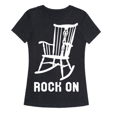 4223e9470 Rock On Rocking Chair T-Shirt | LookHUMAN