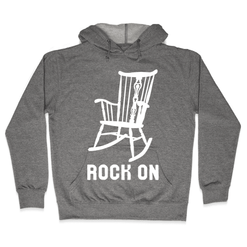 Rock On Rocking Chair Hooded Sweatshirt