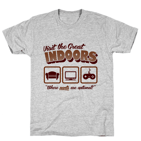 Visit The Great Indoors! Mens T-Shirt