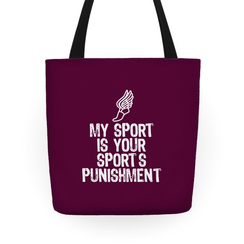 My Sport Is Your Sports Punishment Tote