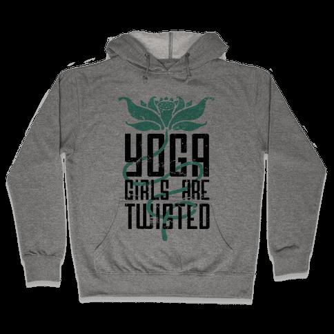 Yoga Girls Are Twisted Hooded Sweatshirt