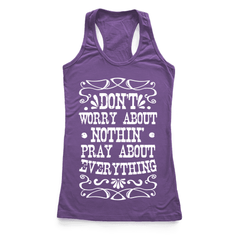 Worry About Nothin'. Pray About Everything.