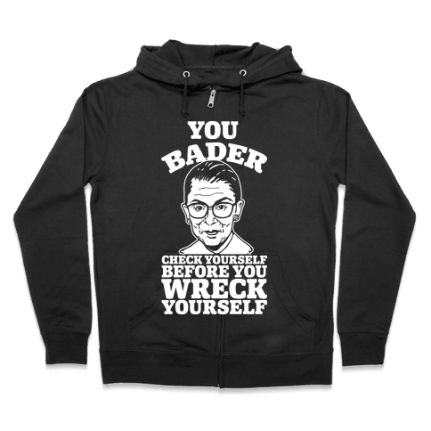 You Bader Check Yourself Zip Hoodie