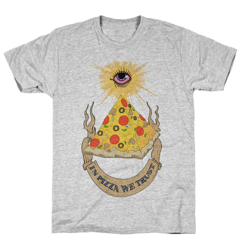 In Pizza We Trust Mens T-Shirt