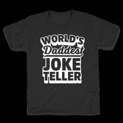 World's Daddest Joke Teller Kids T-Shirt