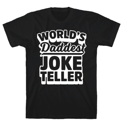 World's Daddest Joke Teller