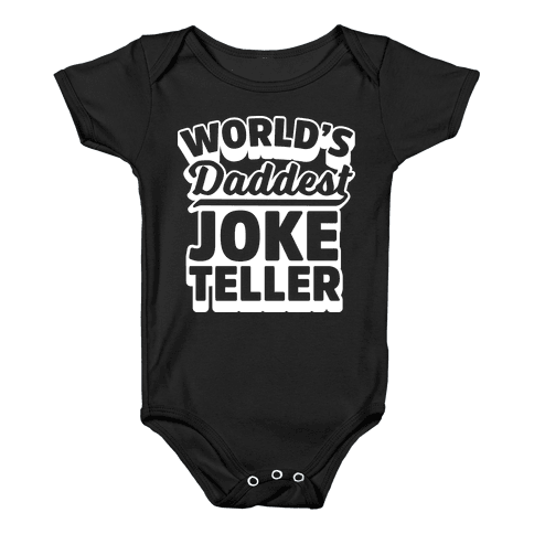 World's Daddest Joke Teller Baby Onesy