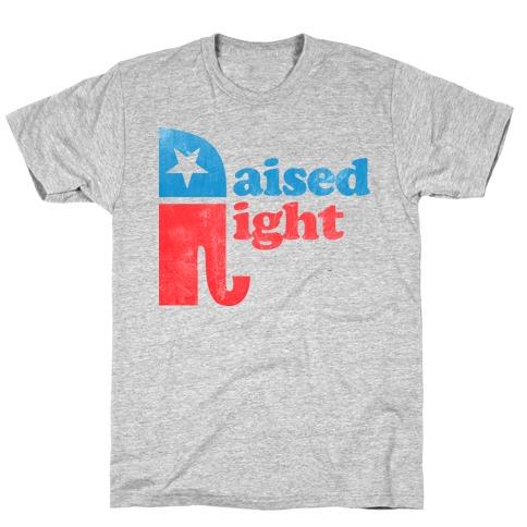 RAISED RIGHT (VINTAGE) T-Shirt