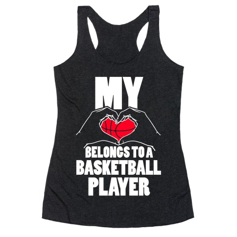 My Heart Belongs To A Basketball Player Racerback Tank Top