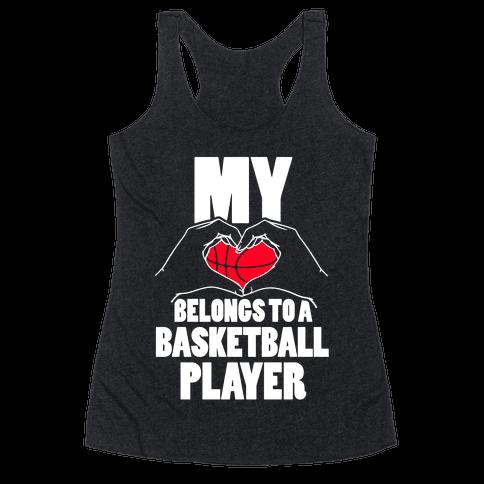 My Heart Belongs To A Basketball Player Racerback Tank Top