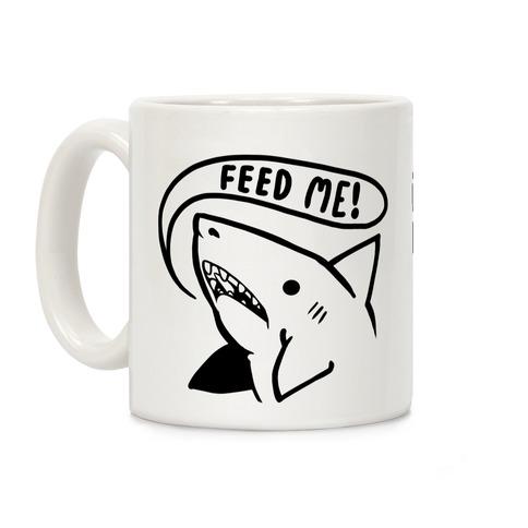 Feed Me Shark Coffee Mug