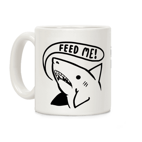 Feed Me Shark Coffee Mug