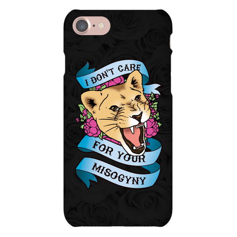 I Don't Care For Your Misogyny Phone Case