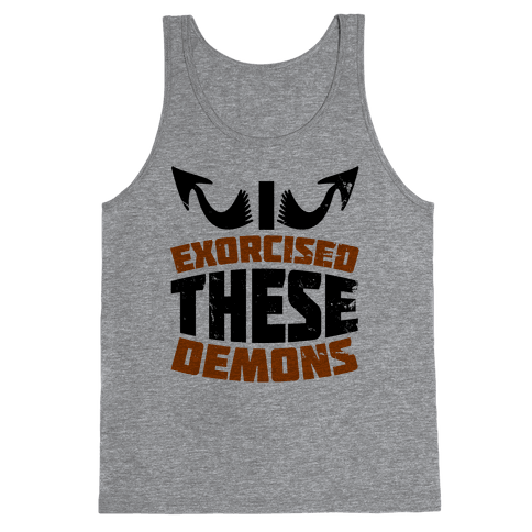 Exorcised These Demons  Tank Top
