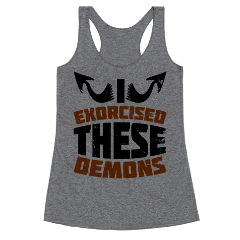 Exorcised These Demons  Racerback Tank Top