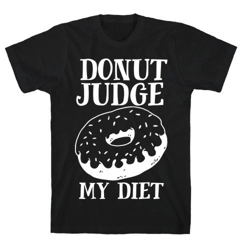 Donut Judge My Diet Mens T-Shirt