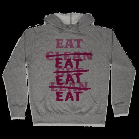 Eat Clean Get Lean? Just Eat Hooded Sweatshirt