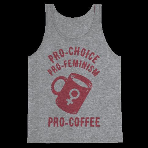 Pro-Choice Pro-Feminism Pro-Coffee Tank Top
