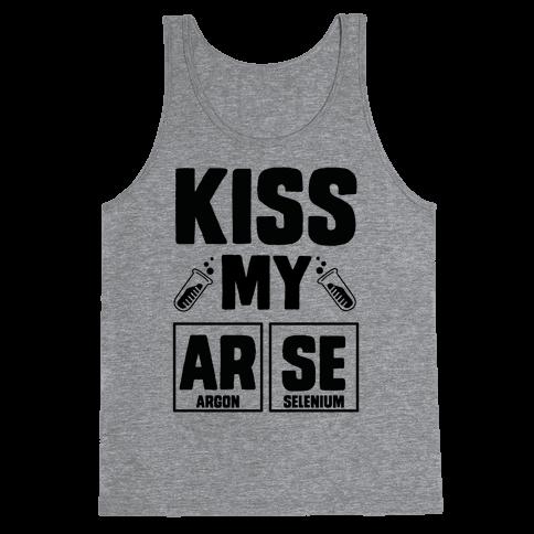 Kiss My ArSe Tank Top