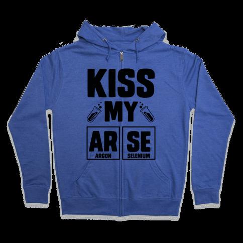 Kiss My ArSe Zip Hoodie