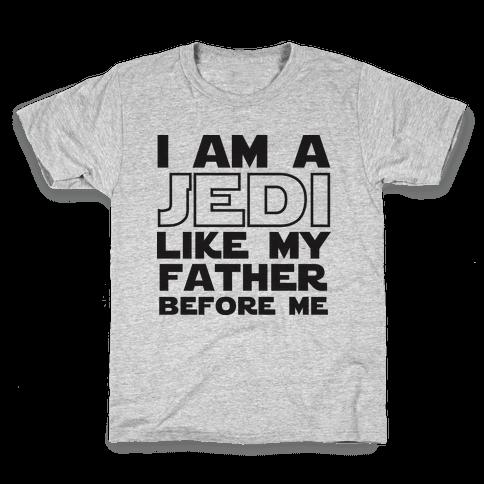 I am a Jedi Like My Father Before Me Kids T-Shirt