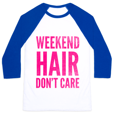 Weekend Hair Don't Care (Tank) Baseball Tee