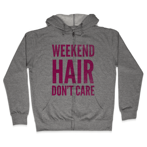 Weekend Hair Don't Care (Tank) Zip Hoodie