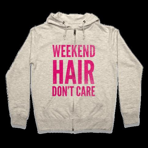 Weekend Hair Don't Care (Tank) Zip Hoodie