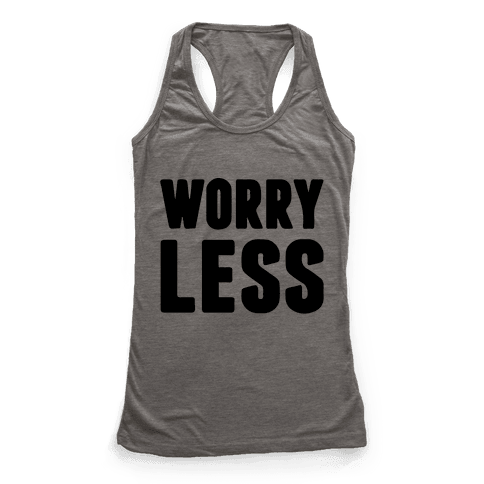 Worry Less Racerback Tank Top