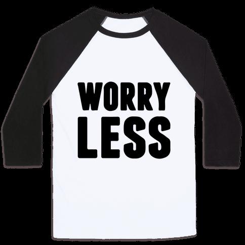 Worry Less Baseball Tee