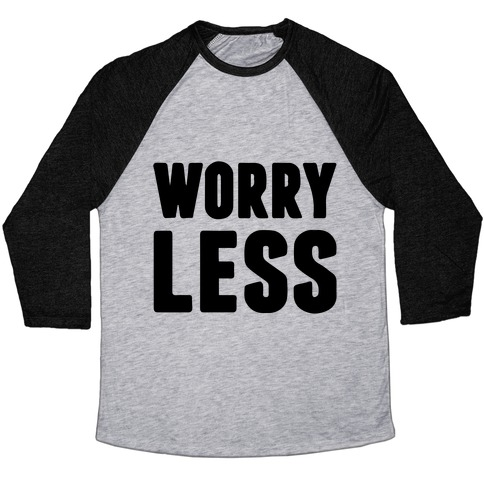 Worry Less Baseball Tee