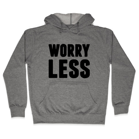 Worry Less Hooded Sweatshirt