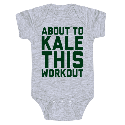 About To Kale This Workout Baby Onesy