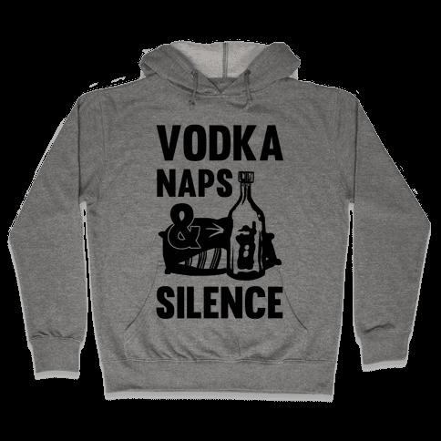 Vodka Naps And Silence Hooded Sweatshirt