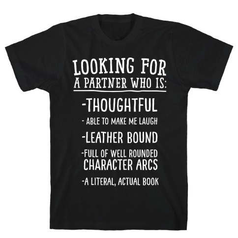 Looking for a Partner Who is a Literal, Actual Book T-Shirt