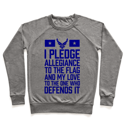 I Pledge Allegiance To The Flag (Air Force) Pullover