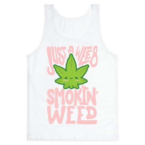 Just A Weeb Smokin' Weed Tank Top