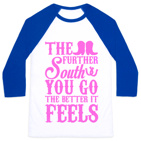The Further South You Go The Better it Feels (Pink Text) Baseball Tee