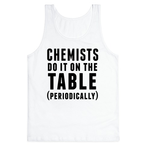 Chemists Do It On The Table Tank Top