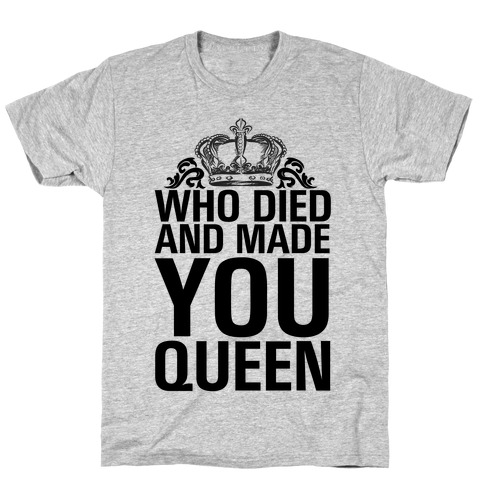 Who Died T-Shirt