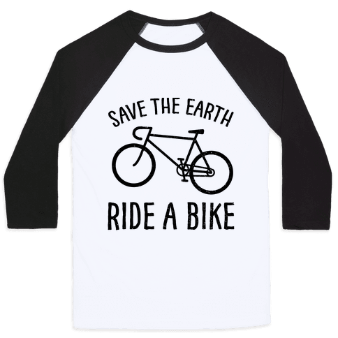 Save The Earth Ride A Bike Baseball Tee