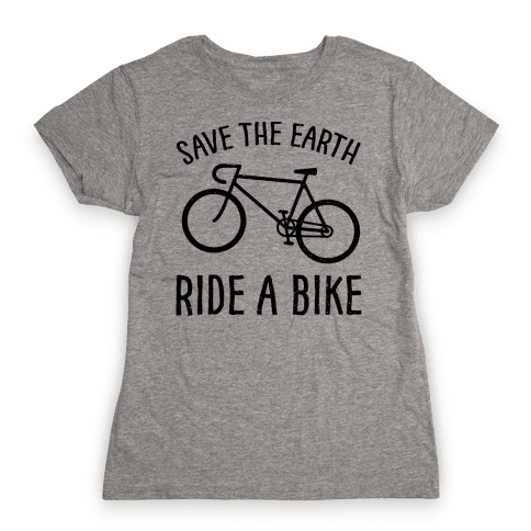 Save The Earth Ride A Bike Womens T-Shirt