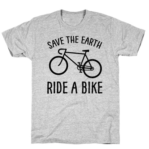 Save The Earth Ride A Bike T-Shirt