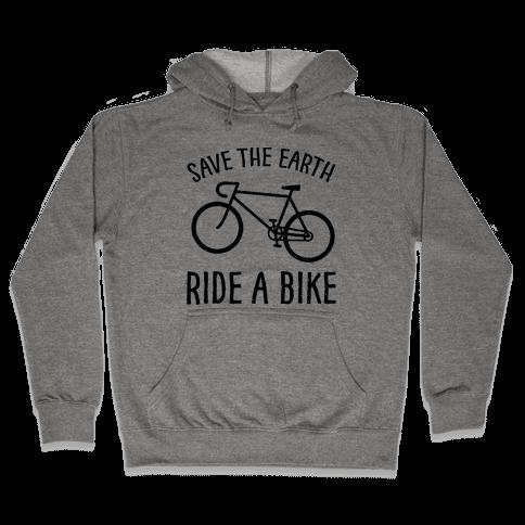 Save The Earth Ride A Bike Hooded Sweatshirt