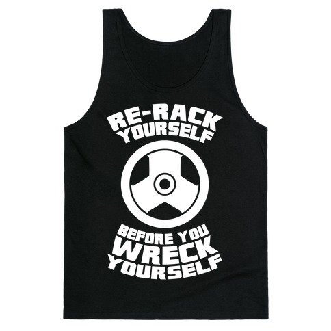 Re-Rack Yourself Before You Wreck Yourself Tank Top