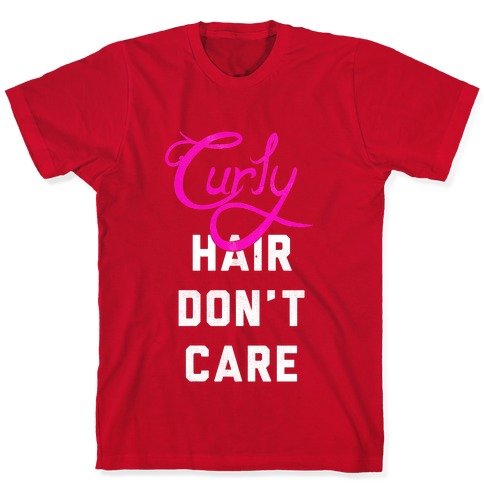 Curly Hair Don T Care Dark T Shirts Lookhuman