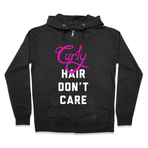 Curly Hair Don't Care (dark) Zip Hoodie