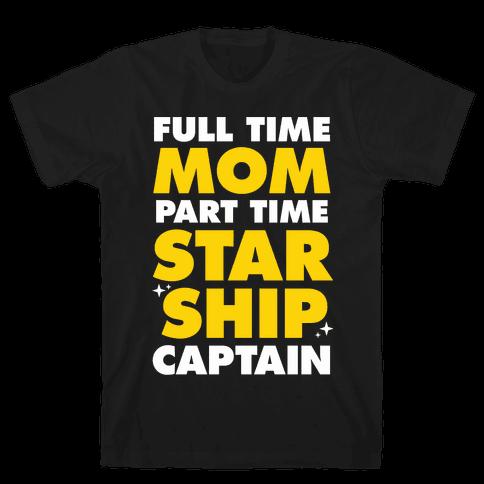 Full Time Mom Part Time Starship Captain Mens T-Shirt