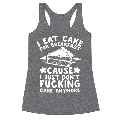 I Eat Cake For Breakfast Racerback Tank Top