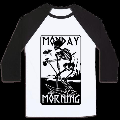 Monday Morning Death Baseball Tee